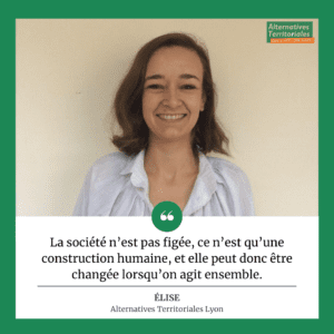 Elise est membre d'Alternatives Territoriales Lyon